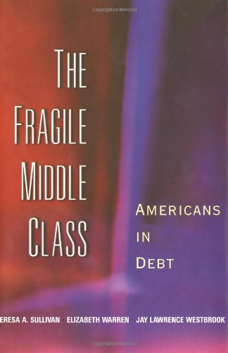 9780300079609: The Fragile Middle Class: Americans in Debt