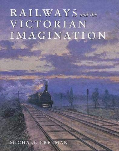 9780300079708: Railways and the Victorian Imagination