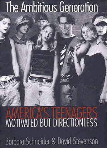 9780300079821: The Ambitious Generation: America`s Teenagers, Motivated but Directionless