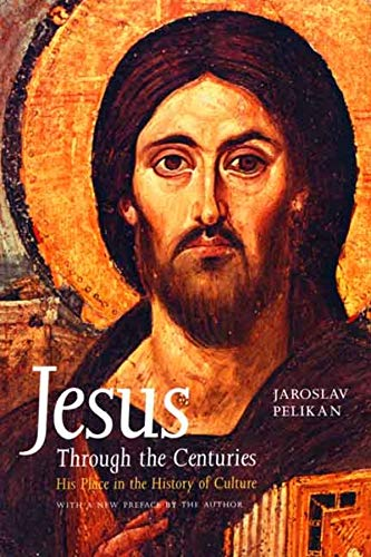 9780300079876: Jesus Through the Centuries: His Place in the History of Culture