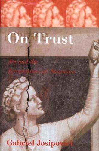 On Trust: Art and the Temptations of Suspicion