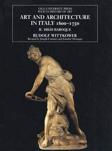 9780300079999: Art and Architecture in Italy, 1600-1750: Volume 2: The High Baroque, 1625-1675 (The Yale University Press Pelican Histor)