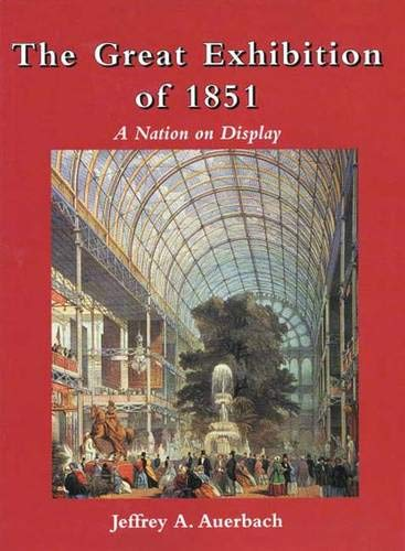 9780300080070: The Great Exhibition of 1851: A Nation on Display