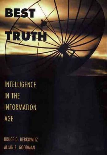 9780300080117: Best Truth: Intelligence in the Information Age