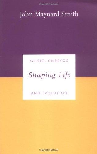 Shaping Life: Genes, Embryos and Evolution (Darwinism Today) - Maynard Smith, John; Smith, John