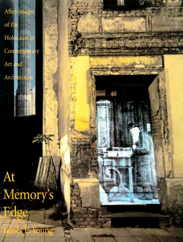 9780300080322: At Memory's Edge: After-Images of the Holocaust in Contemporary Art and Architecture