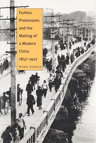 9780300080506: Fuzhou Protestants and the Making of a Modern China, 1857-1927