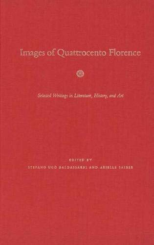 9780300080513: Images of Quattrocento Florence: Selected Writings in Literature, History, and Art (Italian Literature and Thought)