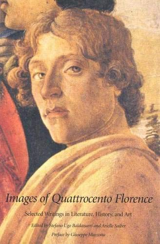 9780300080520: Images of Quattrocento Florence: Selected Writings in Literature, History, and Art