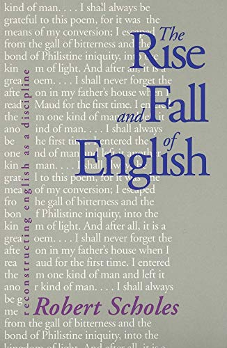9780300080841: The Rise and Fall of English: Reconstructing English as a Discipline