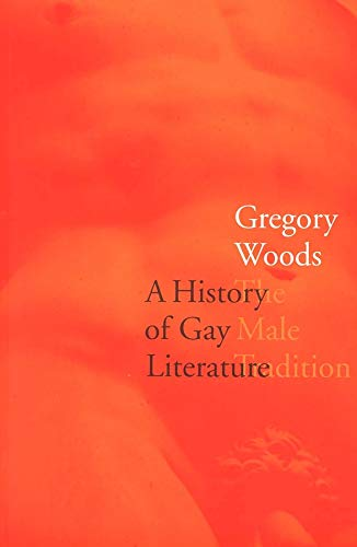 A History of Gay Literature: The Male Tradition: Gregory Woods