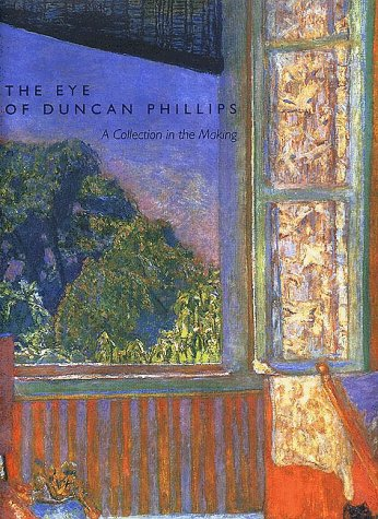 9780300080902: The Eye of Duncan Phillips: A Collection in the Making