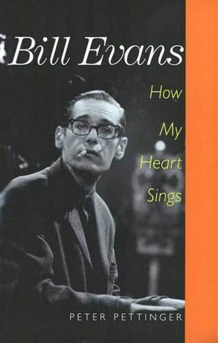 9780300081138: Bill Evans: How My Heart Sings
