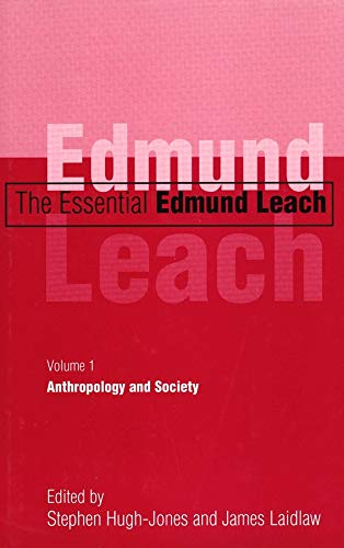 9780300081244: The Essential Edmund Leach: Anthropology and Society Volume 1: Anthropology and Society v. 1