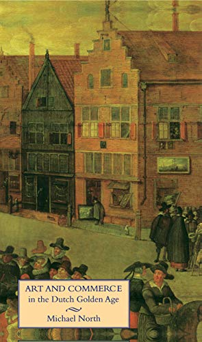9780300081312: Art and Commerce in the Dutch Golden Age