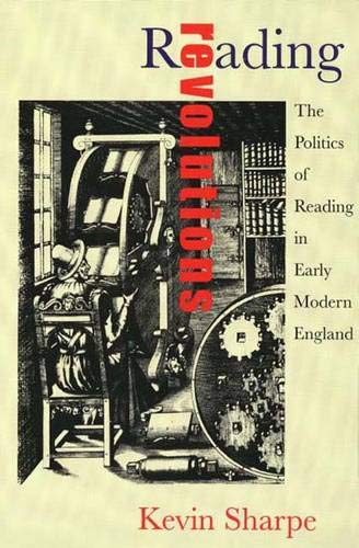 9780300081527: Reading Revolution: The Politics of Reading in Early Modern England
