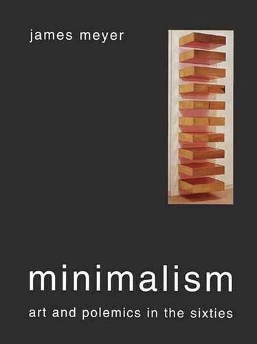 9780300081558: Minimalism: Art and Polemics in the Sixties