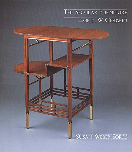9780300081596: The Secular Furniture of E. W. Godwin: with Catalogue Raisonne