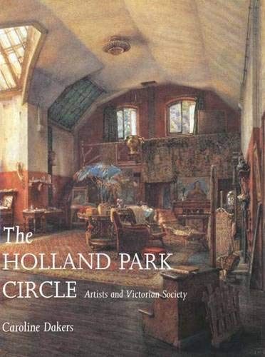 9780300081640: The Holland Park Circle: Artists and Victorian Society