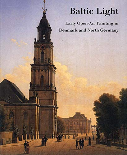 9780300081664: Baltic Light: Early Open-Air Painting in Denmark and North Germany