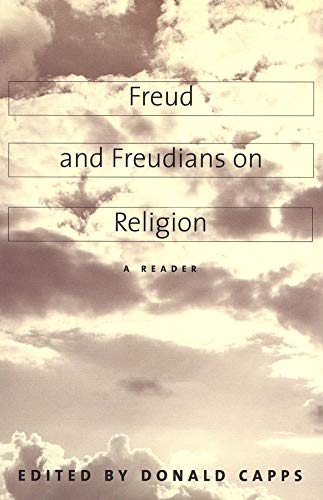 Freud and Freudians on Religion: A Reader: Capps, Donald (ed.)