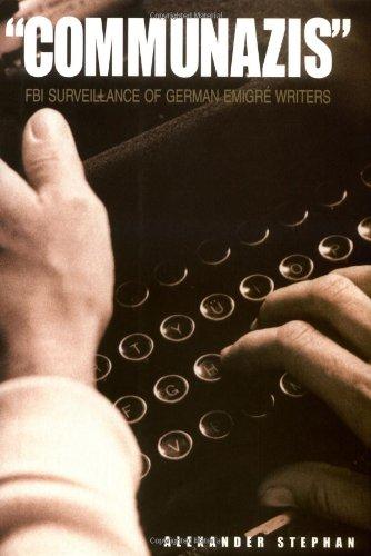 9780300082029: Communazis: FBI Surveillance of German Emigre Writers