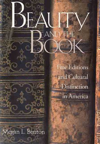 9780300082135: Beauty and the Book: Fine Editions and Cultural Distinction in America (Henry McBride Series in Modernism and Modernity)