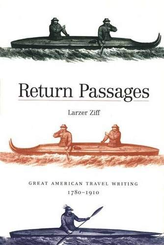9780300082364: Return Passages: Great American Travel Writing, 1780-1910 : American Travel Writing from Exploration to Art
