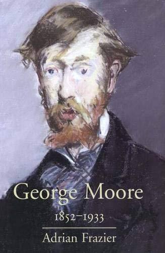 9780300082456: George Moore, 1852-1933
