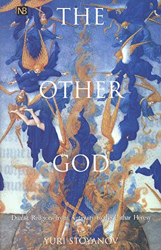 9780300082531: The Other God: Dualist Religions from Antiquity to the Cathar Heresy (Yale Nota Bene)