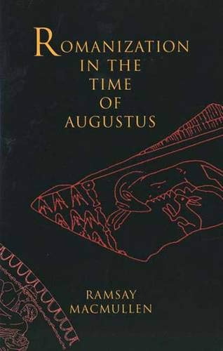 9780300082548: Romanization in the Time of Augustus