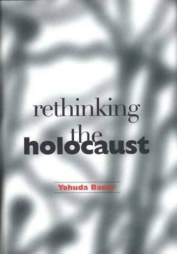9780300082562: Rethinking the Holocaust