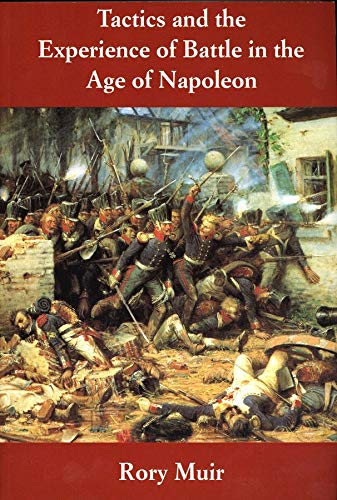 9780300082708: Tactics and the Experience of Battle in the Age of Napoleon