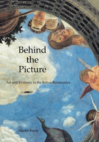 9780300082814: Behind the Picture: Art and Evidence in the Italian Renaissance