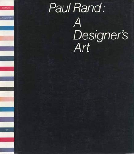 9780300082821: Paul Rand: A Designer`s Art