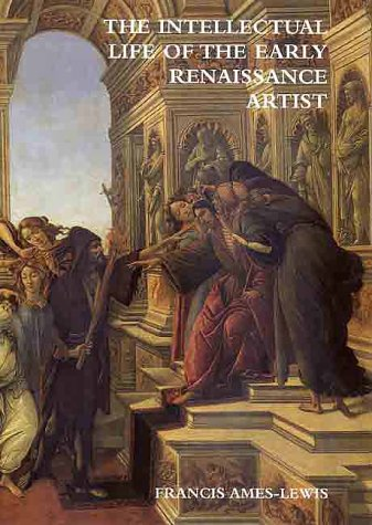 9780300083040: The Intellectual Life of the Early Renaissance Artist