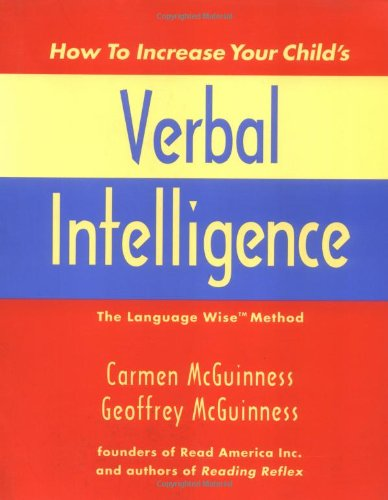 9780300083200: How to Increase Your Child's Verbal Intelligence: The Groundbreaking Language Wise Method