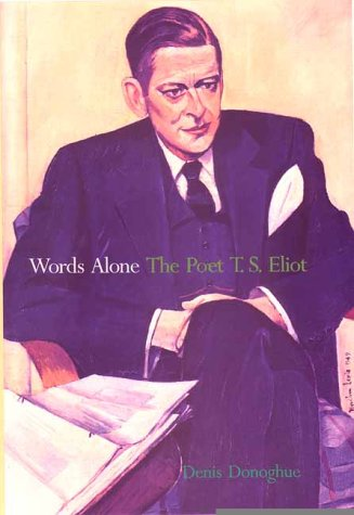 9780300083293 Words Alone The Poet T S Eliot Abebooks