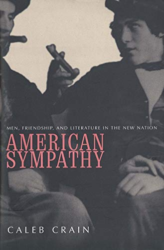 9780300083323: American Sympathy: Men, Friendship, and Literature in the New Nation