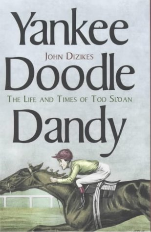 9780300083347: Yankee Doodle Dandy: The Life and Times of Tod Sloan