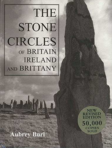 9780300083477: The Stone Circles of Britain, Ireland, and Brittany