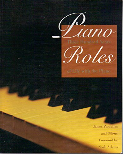PIANO ROLES : Three Hundred Years of Life with Piano
