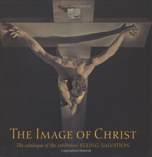 9780300083651: The Image of Christ: The Catalogue of the Exhibition