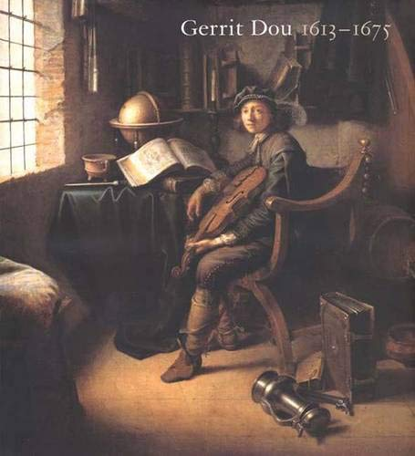 9780300083699: Gerrit Dou, 1613-1675: Master Painter in the Age of Rembrandt