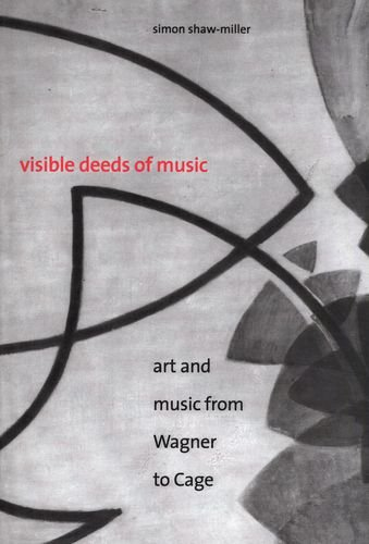 9780300083743: Visible Deeds of Music: Art and Music from Wagner to Cage