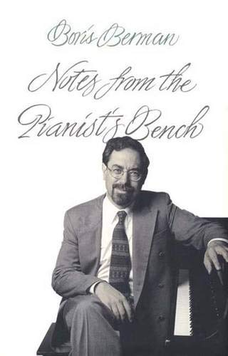 9780300083750: Notes from the Pianist's Bench