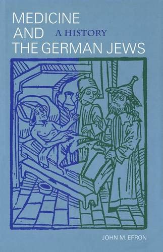 Medicine and the German Jews. A History