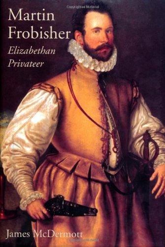 9780300083804: Martin Frobisher: Elizabethan Privateer
