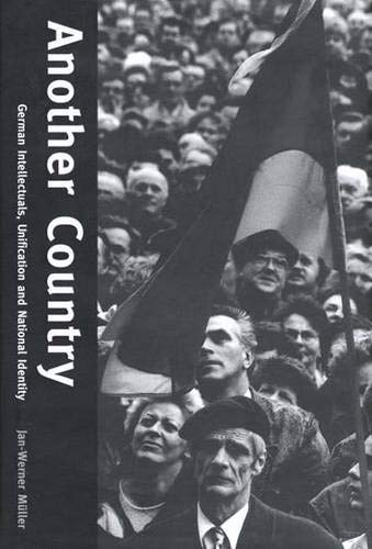 9780300083880: Another Country: German Intellectuals, Unification, and National Identity