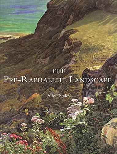 The Pre-Raphaelite Landscape: Staley, Allen